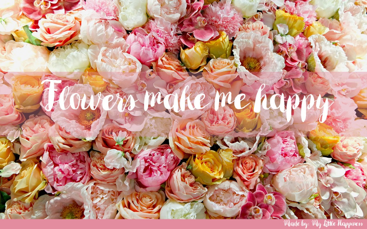 Wallpaper Flowers Make Me Happy My Little Happiness