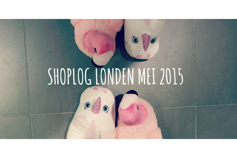 Shoplog Londen! | Let's do what we love and do a lot of it!