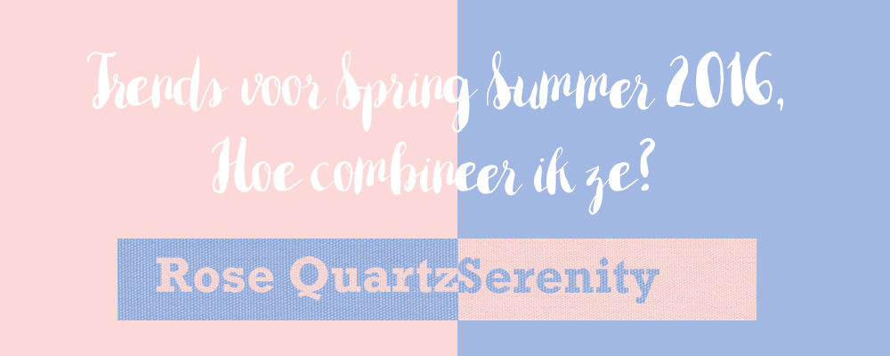 Trends voor Spring Summer 2016 ; Hoe combineer je het?
