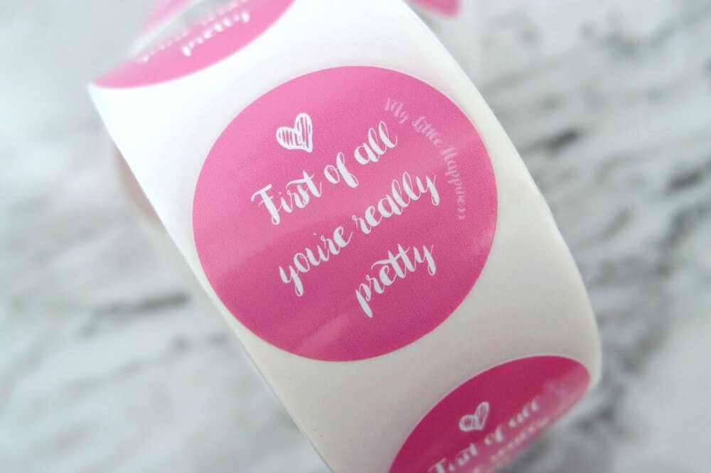 Zelf ontworpen stickers: First of all you're really pretty