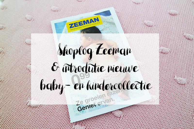 Shoplog Babykleding Zeeman | + introductie nieuwe collectie